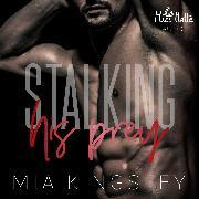 Cover-Bild zu Stalking His Prey (Audio Download) von Kingsley, Mia