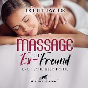 Cover-Bild zu Massage vom Ex-Freund / Erotische Geschichte (Audio Download) von Taylor, Trinity