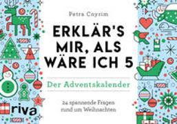 Cover-Bild zu Cnyrim, Petra: Erklärs mir, als wäre ich 5 - Der Adventskalender