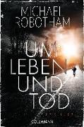 Cover-Bild zu Robotham, Michael: Um Leben und Tod