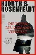 Cover-Bild zu Hjorth, Michael: Die Toten, die niemand vermisst