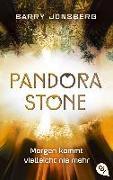 Cover-Bild zu Jonsberg, Barry: Pandora Stone - Morgen kommt vielleicht nie mehr