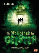 Cover-Bild zu Machale, D. J.: Die Bibliothek der Geister - Der magische Schlüssel (eBook)