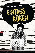 Cover-Bild zu Obrecht, Bettina: Eintagsküken (eBook)