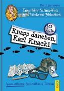 Cover-Bild zu Ammerer, Karin: Inspektor Schnüffels Ratekrimi-Bibliothek - Knapp daneben, Karl Knacki
