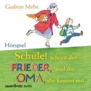 Cover-Bild zu Schule! Schreit der Frieder, und die Oma, die kommt mit von Mebs, Gudrun