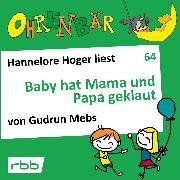 Cover-Bild zu Ohrenbär - eine OHRENBÄR Geschichte, 6, Folge 64: Baby hat Mama und Papa geklaut (Hörbuch mit Musik) (Audio Download) von Mebs, Gudrun