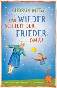 Cover-Bild zu Und wieder schreit der Frieder Oma von Mebs, Gudrun