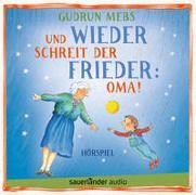 Cover-Bild zu Und wieder schreit der Frieder: Oma! von Mebs, Gudrun