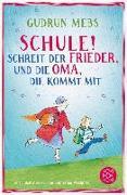 Cover-Bild zu »Schule!«, schreit der Frieder, und die Oma, die kommt mit (eBook) von Mebs, Gudrun