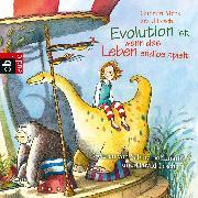 Cover-Bild zu Evolution ist, wenn das Leben endlos spielt (Audio Download) von Lesch, Harald