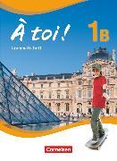 Cover-Bild zu À toi !, Fünfbändige Ausgabe, Band 1B, Grammatikheft von Gregor, Gertraud