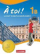 Cover-Bild zu À toi !, Fünfbändige Ausgabe, Band 1B, Schülerbuch, Festeinband von Gregor, Gertraud