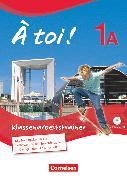 Cover-Bild zu À toi !, Fünfbändige Ausgabe, Band 1A, Klassenarbeitstrainer, Mit Audio-CD und eingelegten Lösungen
