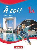 Cover-Bild zu À toi !, Fünfbändige Ausgabe, Band 1A, Grammatikheft von Gregor, Gertraud