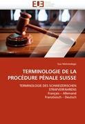 Cover-Bild zu TERMINOLOGIE DE LA PROCÉDURE PÉNALE SUISSE von Mehmedagic-S