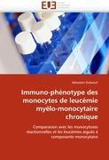 Cover-Bild zu Immuno-phénotype des monocytes de leucémie myélo-monocytaire chronique von Duboeuf-S