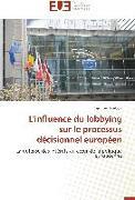 Cover-Bild zu L'influence du lobbying sur le processus décisionnel européen von Morbois-G