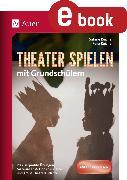 Cover-Bild zu Theater spielen mit Grundschülern (eBook) von Reichel, Felix
