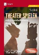 Cover-Bild zu Theater spielen mit Grundschülern von Reichel, Felix
