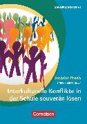 Cover-Bild zu Scriptor Praxis, Interkulturelle Konflikte in der Schule souverän lösen, Buch von Hiebl, Petra