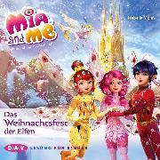 Cover-Bild zu Mia and me - Das Weihnachtsfest der Elfen (Audio Download) von Mohn, Isabella