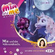 Cover-Bild zu Mia and me - Mia und die Vollmondnacht Teil 11 (Audio Download) von Mohn, Isabella