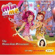 Cover-Bild zu Mia and me - Teil 9: Die Blütenfest-Prinzessin (Audio Download) von Mohn, Isabella