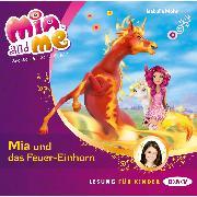 Cover-Bild zu Mia and me - Teil 7: Mia und das Feuer-Einhorn (Audio Download) von Mohn, Isabella