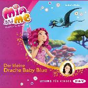 Cover-Bild zu Mia and me - Teil 5: Der kleine Drache Baby Blue (Audio Download) von Mohn, Isabella