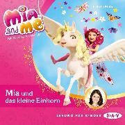 Cover-Bild zu Mia and me - Teil 4: Mia und das kleine Einhorn (Audio Download) von Mohn, Isabella
