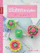 Cover-Bild zu Walz, Inge: Blüten knüpfen (eBook)