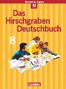 Cover-Bild zu Das Hirschgraben Deutschbuch, Mittelschule Bayern, 8. Jahrgangsstufe, Schülerbuch, Für M-Klassen von Bonora, Susanne