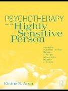 Cover-Bild zu Aron, Elaine N.: Psychotherapy and the Highly Sensitive Person (eBook)
