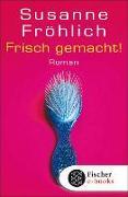 Cover-Bild zu Fröhlich, Susanne: Frisch gemacht! (eBook)