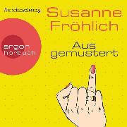 Cover-Bild zu Fröhlich, Susanne: Ausgemustert (Gekürzte Lesung) (Audio Download)
