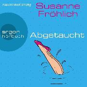 Cover-Bild zu Fröhlich, Susanne: Abgetaucht - Ein Andrea Schnidt Roman, (Gekürzte Lesung) (Audio Download)