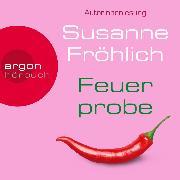 Cover-Bild zu Fröhlich, Susanne: Feuerprobe (Autorinnenlesung) (Audio Download)