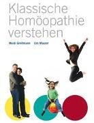 Cover-Bild zu Klassische Homöopathie verstehen von Grollmann, Heidi