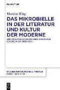 Cover-Bild zu King, Martina: Das Mikrobielle in der Literatur und Kultur der Moderne (eBook)