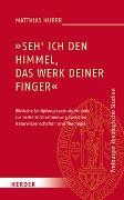 """Cover-Bild zu Huber, Matthias: """"Seh ich den Himmel, das Werk deiner Finger"""""""