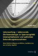 Cover-Bild zu Wyss, Claudia: Lebensanfang - Lebensende. Die Neonatologie im Spannungsfeld lebenserhaltender und palliativer Behandlungsmethoden