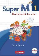 Cover-Bild zu Super M, Mathematik für alle, Westliche Bundesländer - Neubearbeitung, 1. Schuljahr, Schülerbuch mit Kartonbeilagen von Braun, Ulrike