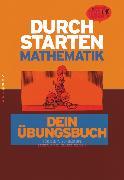 Cover-Bild zu Durchstarten, Mathematik - Neubearbeitung, 7. Schulstufe, Dein Übungsbuch, Übungsbuch mit Lösungen von Olf, Markus