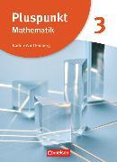 Cover-Bild zu Pluspunkt Mathematik, Baden-Württemberg - Neubearbeitung, Band 3, Schülerbuch von Bamberg, Rainer