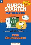"""Cover-Bild zu Durchstarten, Mathematik - Neubearbeitung, 3. Schulstufe, Dein Übungsbuch, Übungsbuch mit Lösungen, Inkl. """"Elternratgeber"""" und """"Fit für den Übertritt"""" von Aichberger, Evelyn"""