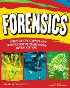 Cover-Bild zu Mooney, Carla: Forensics: Uncover the Science and Technology of Crime Scene Investigation