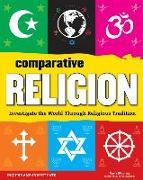 Cover-Bild zu Mooney, Carla: Comparative Religion: Investigate the World Through Religious Tradition