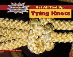 Cover-Bild zu Mooney, Carla: Get All Tied Up: Tying Knots