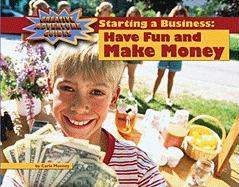 Cover-Bild zu Mooney, Carla: Starting a Business: Have Fun and Make Money